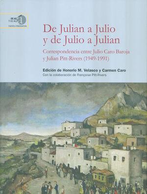 DE JULIAN A JULIO Y DE JULIO A JULIAN: CORRESPONDENCIA ENTRE JULIO CARO BAROJA Y