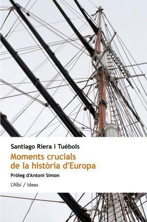 MOMENTS CRUCIALS DE LA HISTÒRIA D'EUROPA