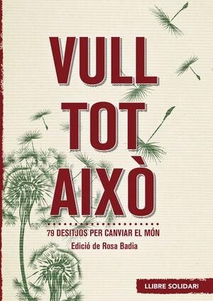 VULL TOT AIXÒ