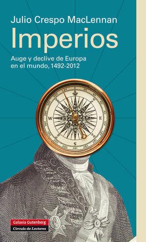 IMPERIOS : AUGE Y DECLIVE DE EUROPA, 1492-2012