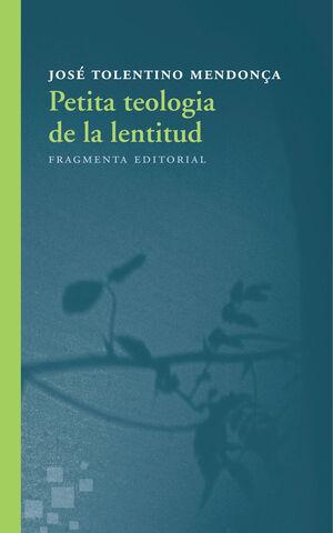 PETITA TEOLOGIA DE LA LENTITUD