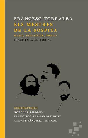 ELS MESTRES DE LA SOSPITA. MARX, NIETZSCHE, FREUD