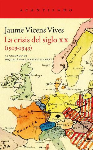 LA CRISIS DEL SIGLO XX, 1919-1945