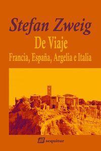 DE VIAJE - FRANCIA, ESPAÑA, ARGELIA E ITALIA