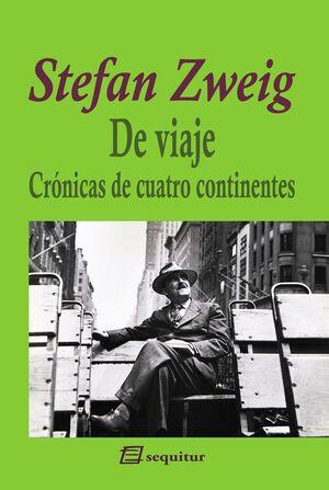 DE VIAJE - CRÓNICAS DE CUATRO CONTINENTES