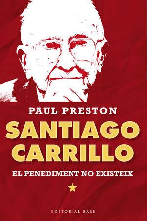 SANTIAGO CARRILLO. EL PENEDIMENT NO EXISTEIX