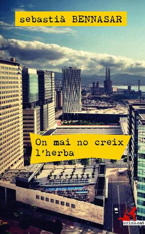 ON MAI NO CREIX L'HERBA