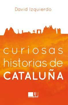 CURIOSAS HISTORIAS DE CATALUÑA