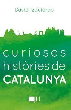CURIOSES HISTORIES DE CATALUNYA
