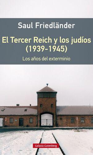 EL TERCER REICH Y LOS JUDÍOS (1939-1945)- RÚSTICA
