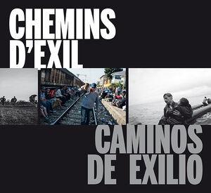 CAMINOS DE EXILIO / CHEMINS D?EXIL