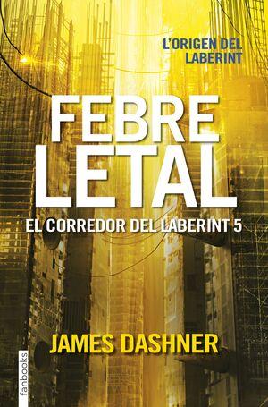 FEBRE LETAL. EL CORREDOR DEL LABERINT 5