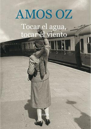 TOCAR EL AGUA, TOCAR EL VIENTO