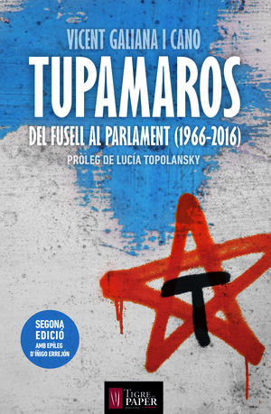 TUPAMAROS, DEL FUSELL AL PARLAMENT (1966-2016)