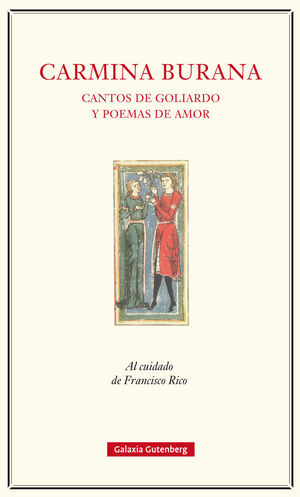 CARMINA BURANA. CANTOS DE GOLIARDO Y POEMAS DE AMOR