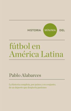 HISTORIA MÍNIMA DEL FÚTBOL EN AMÉRICA LATINA