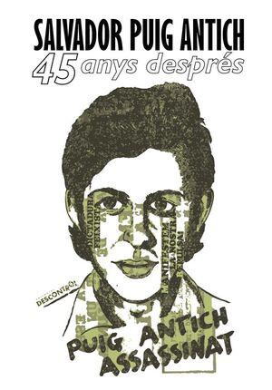 SALVADOR PUIG ANTICH. 45 ANYS DESPRÉS