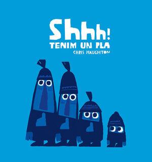 SHHH! TENIM UN PLA