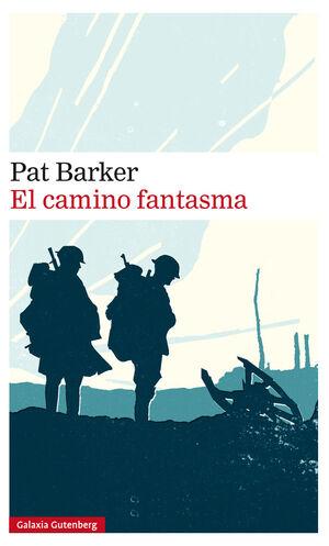 EL CAMINO FANTASMA. TRILOGÍA REGENERACIÓN VOLUMEN III