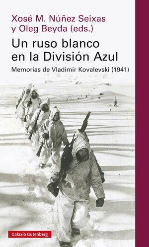 UN RUSO BLANCO EN LA DIVISIÓN AZUL
