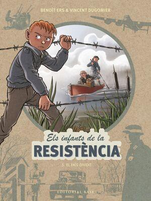 ELS INFANTS DE LA RESISTÈNCIA 5. EL PAÍS DIVIDIT