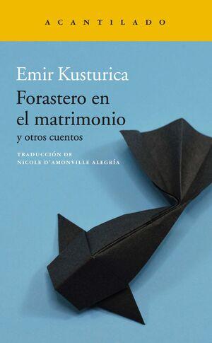 FORASTERO EN EL MATRIMONIO Y OTROS CUENTOS