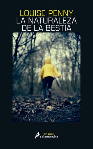 LA NATURALEZA DE LA BESTIA (INSPECTOR ARMAND GAMACHE 11)