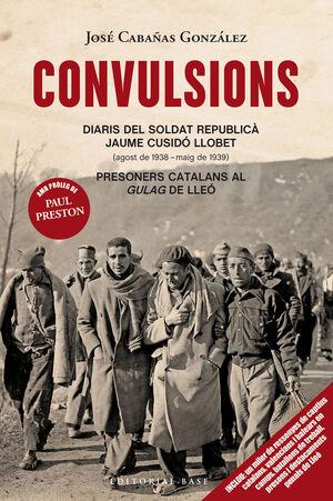 CONVULSIONS. DIARIS DEL SOLDAT REPUBLICÀ JAUME CUSIDÓ LLOBET. PRESONERS CATALANS