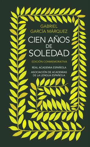 CIEN AÑOS DE SOLEDAD (EDICIÓN CONMEMORATIVA DE LA RAE Y LA ASALE)