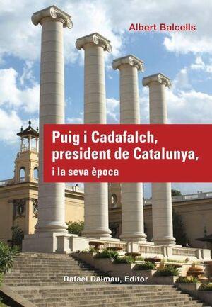 PUIG I CADAFALCH, PRESIDENT DE CATALUNYA, I LA SEVA ÈPOCA