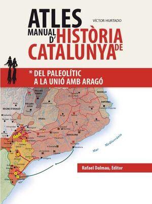 ATLES MANUAL D'HISTÒRIA DE CATALUNYA. DEL PALEOLÍTIC A LA UNIÓ AMB ARAGÓ