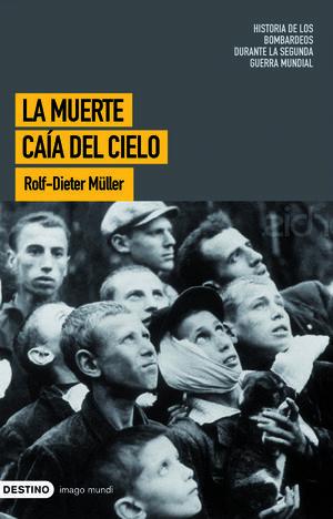 LA MUERTE CAIA DEL CIELO. HISTORIA DE LOS BOMBARDE