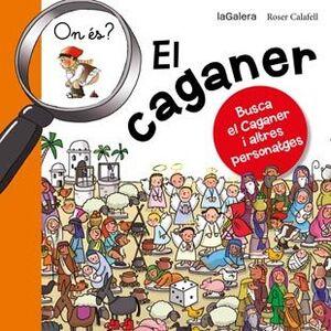 ON ÉS EL CAGANER