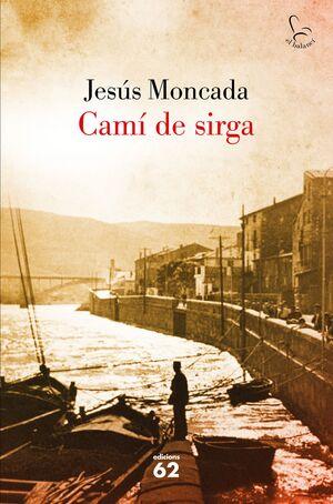 CAMÍ DE SIRGA (NOVA EDICIÓ)