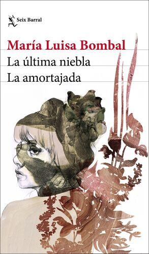 LA ÚLTIMA NIEBLA / LA AMORTAJADA