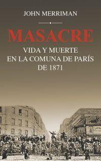MASACRE: VIDA Y MUERTE EN LA COMUNA DE PARIS DE 18