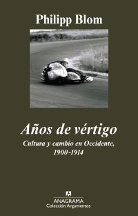 AÑOS DE VÉRTIGO : CULTURA Y CAMBIO EN OCCIDENTE, 1900-1914
