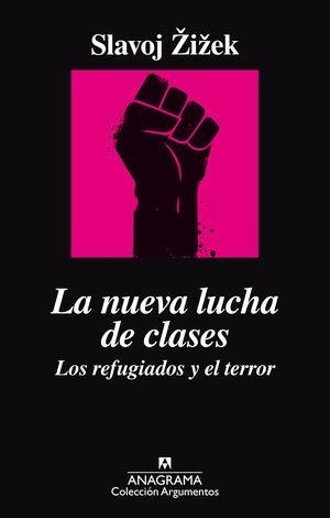 LA NUEVA LUCHA DE CLASES. LOS REFUGIADOS Y EL TERROR