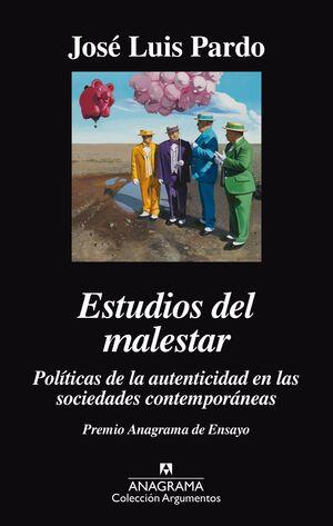 ESTUDIOS DEL MALESTAR. POLITICAS DE LA AUTENTICIDAD EN LAS SOCIEDADES CONTEMPORÁ