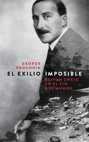EL EXILIO IMPOSIBLE: STEFAN ZWEIG EN EL FIN DEL MUNDO