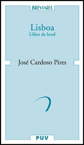 LISBOA. LLIBRE DE BORD. VEUS, MIRADES, RECORDS