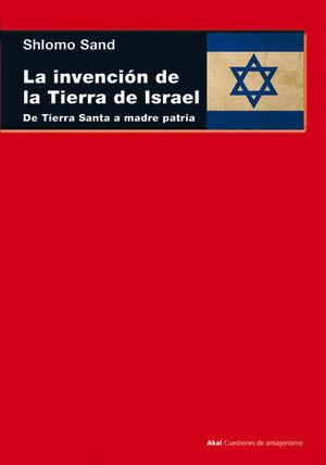 INVENCION DE LA TIERRA DE ISRAEL