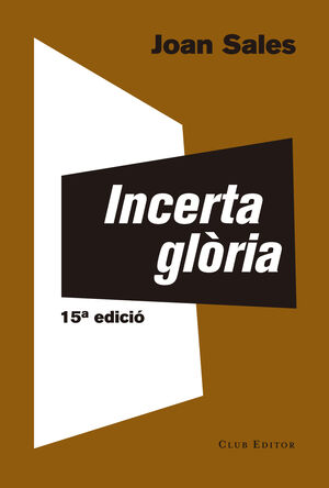 INCERTA GLÒRIA