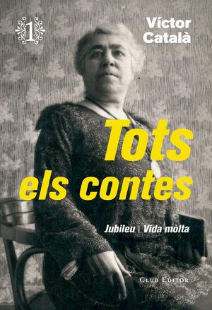 TOTS ELS CONTES 1. JUBILEU / VIDA MOLTA