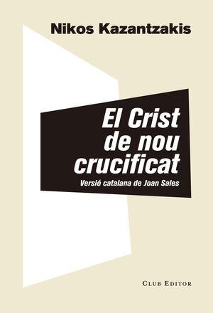 CRIST DE NOU CRUCIFICAT, EL