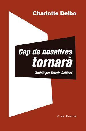 CAP DE NOSALTRES TORNARÀ
