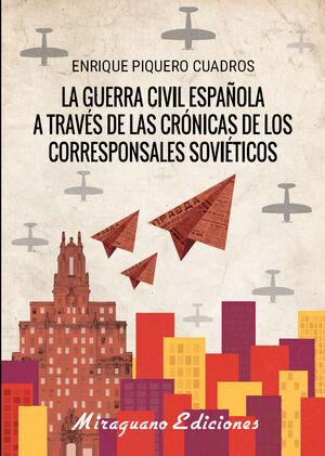 LA GUERRA CÍVIL ESPAÑOLA A TRAVÉS DE LAS CRÓNICAS DE LOS CORRESPONSALES SOVIÉTIC