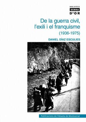 DE LA GUERRA CIVIL, L'EXILI I EL FRANQUISME (1936-1975)