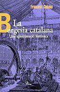 LA BURGESIA CATALANA. UNA APROXIMACIÓ HISTÒRICA
