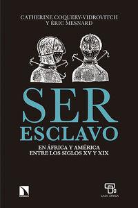 SER ESCLAVO EN AFRICA Y AMÉRICA ENTRE LOS SIGLOS XV Y XIX